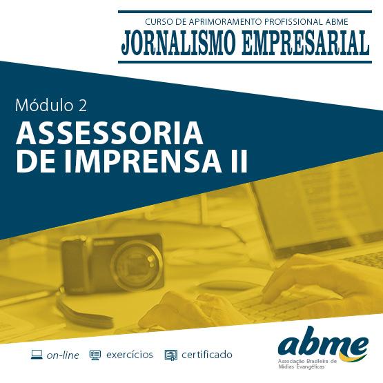 Jornalismo Empresarial - Módulo 2 - Assessoria de Imprensa II