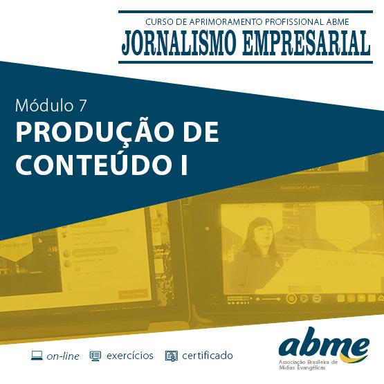 Jornalismo Empresarial - Módulo 7 - Produção de Conteúdo I