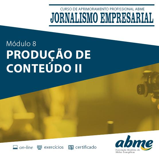 Jornalismo Empresarial - Módulo 8 - Produção de Conteúdo II